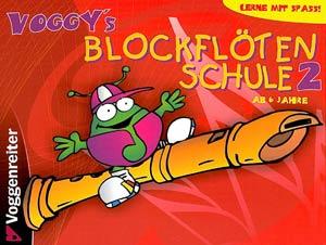 Voggenreiter - Voggy's Blockflötenschule 2