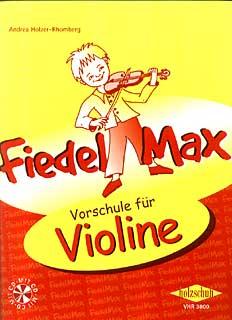 Holzschuh Verlag - Fiedel Max Vorschule Violine