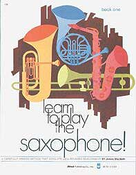 Alfred Music Publishing - Learn to Play Saxophone 1
