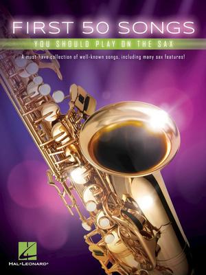 Hal Leonard - 50 Songs You Should Sax.
